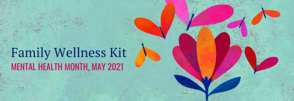 Family Wellness Kit, May Mental Health Month 2021